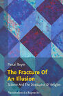 The Fracture of an Illusion: Science and the Dissolution of Religion - Frankfurt Templeton Lectures 2008 by Pascal Boyer (Paperback, 2010)