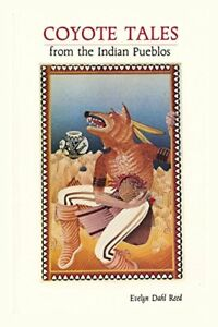 Coyote Tales from the Indian Pueblos, Reed, Dahl 9780865340947 Free Shipping,,