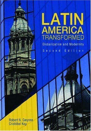 Latin Amerika Transformed: Globalization Und Modernity Taschenbuch Bob