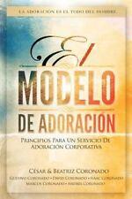 El Modelo de Adoracion : Principios para un Servicio de Adoracion Corporativa...