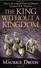 The Accursed Kings 06. The King Without a Kingdom von Maurice Druon (2015, Taschenbuch)