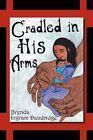 Cradled in His Arms by Brenda Ingram Dandridge (Paperback / softback, 2011)