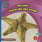 Discover Sea Stars by Helen Foster James (Hardback, 2015)