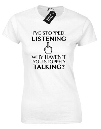 He dejó de escuchar Ladies T shirt Funny nuevo diseño de calidad Broma Humor Comedia