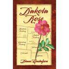 Dakota Rose 9781418433536 by Diane Gustafson Paperback
