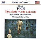 Ernst Toch: Tanz-Suite; Cello Concerto (CD, Oct-2006, Naxos (Distributor))