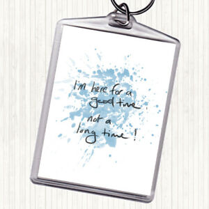 Blue White Good Time Not Long Time Inspirational Quote Bag Tag