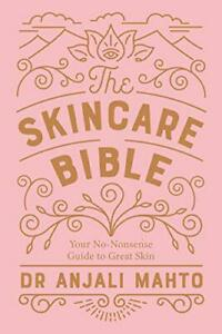 The-Skincare-Bible-Your-No-Nonsense-Guide-to-Great-Skin-by-Mahto-Dr-Anjali-NE