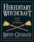 Hereditary Witchcraft: Secrets of the Old Religion by Raven Grimassi (Paperback, 1999)