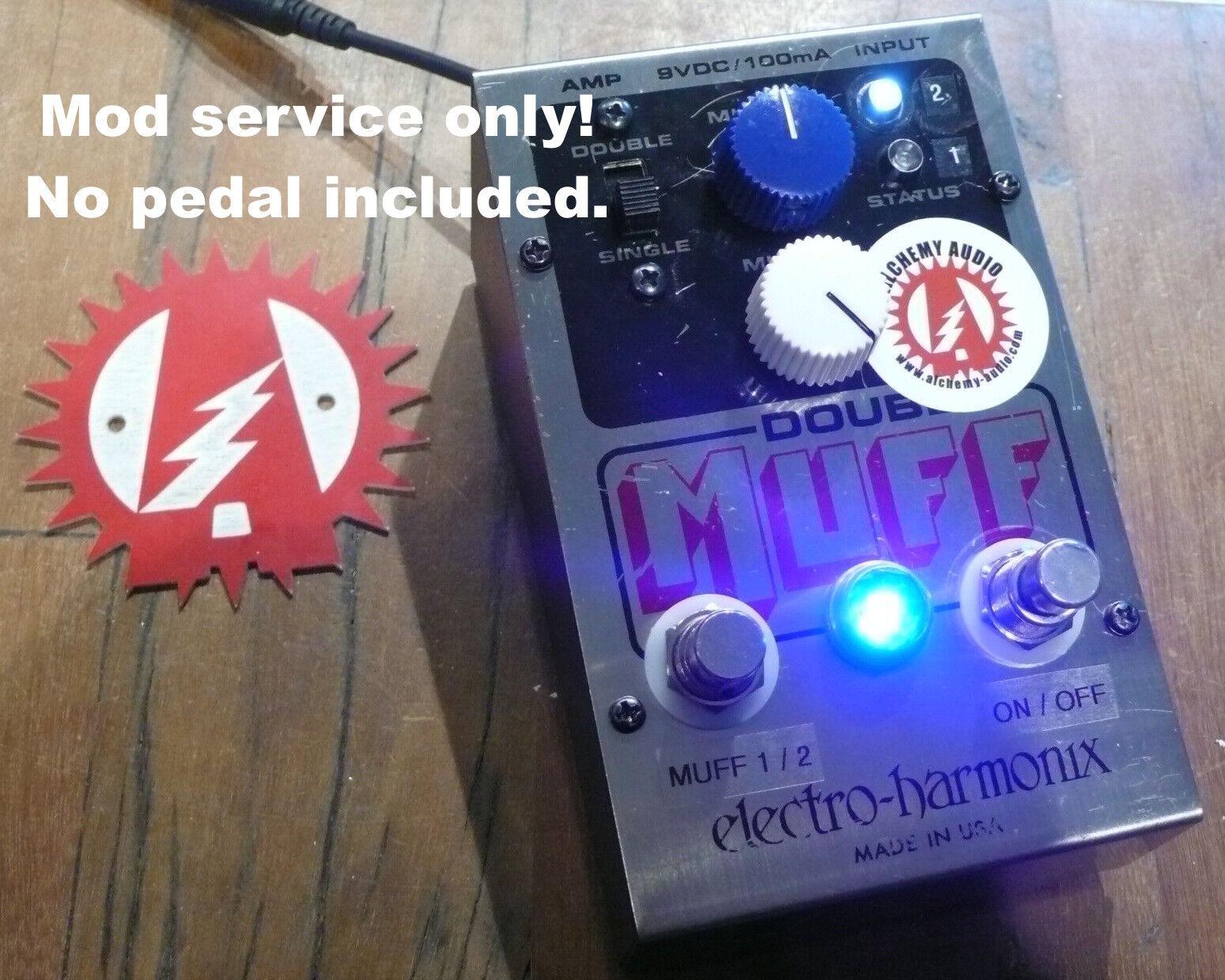 Mod Service Only (No pedal) Electro-Harmonix Double Big Muff Fuzz Alchemy Audio