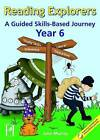 Reading Explorers Year 6: A Guided Skills-Based Journey by John Murray (Mixed media product, 2009)