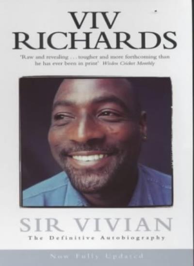 Sir Vivian: The Definitive Autobiography By Viv Richards, Bob H .9780140290752