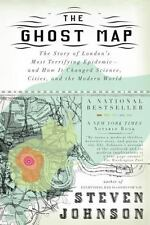 The Ghost Map : The Story of London's Most Terrifying Epidemic--And How It Changed Science, Cities, and the Modern World by Steven Johnson (2007, Paperback)