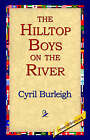 The Hilltop Boys on the River by Cyril Burleigh (Hardback, 2006)