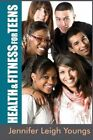 Health & Fitness for Teens by Jennifer Leigh Youngs (Paperback / softback, 2014)