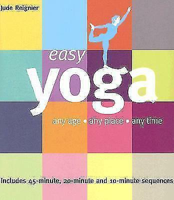 Easy Yoga: Any Age, Any Place, Any Time von Jude Reignier (2007, Taschenbuch)