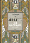 Art Therapy Art Deco & Art Nouveau: 100 Designs Colouring in and Relaxation by Elena Lopez (Hardback, 2015)