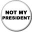 Anti-Trump Pin 45 Drumpf Not My President Pin-Back Button 6 Sizes