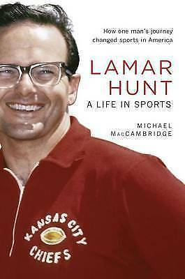 1 of 1 - NEW Lamar Hunt: A Life in Sports by Michael MacCambridge