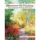 Discover Oil Painting: Easy Landscape Painting Techniques by Julie Gilbert Pollard (Paperback, 2016)