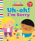 Uh-Oh! I'm Sorry by Jill Ackerman (Board book, 2011)