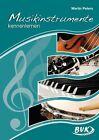 Musikinstrumente kennenlernen von Martin Peters (2013, Kopiervorlagen)