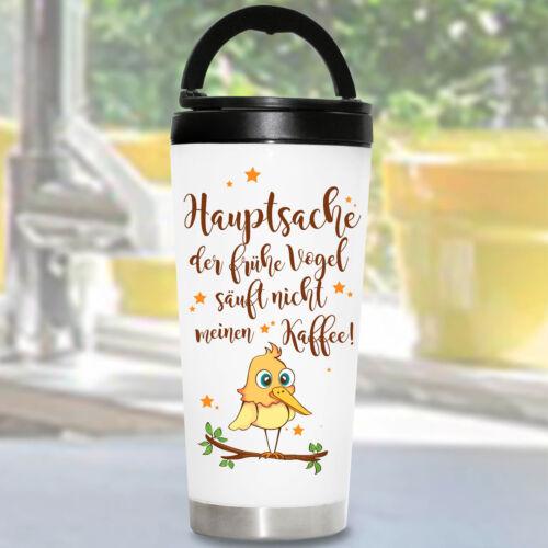 Thermobecher To Go Frühe Vogel säuft mein Kaffee KTB100 Morgenmuffel Lustig