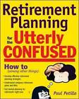 Retirement Planning for the Utterly Confused by Paul Petillo (Paperback, 2007)