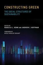 Constructing Green: The Social Structures of Sustainability (Urban and Industri