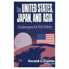 The United States, Japan and Asia: Challenges for US Policy by WW Norton & Co (Paperback, 1996)