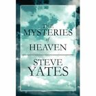 The Mysteries of Heaven by Steve Yates (Paperback / softback, 2010)