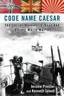Code Name Caesar : The Secret Hunt for U-Boat 864 During World War II by Jerome Preisler and Kenneth Sewell (2012, Hardcover)