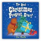 The Best Christmas Present Ever! von Ben Mantle (2015, Taschenbuch)