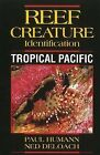 Reef Creature Identification: Tropical Pacific by Paul Humann, Ned DeLoach (Paperback, 2010)