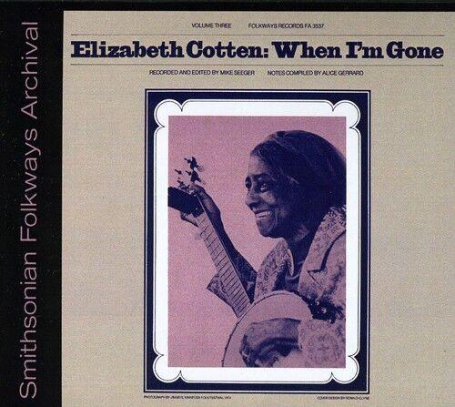 Elizabeth Cotten, El - Elizabeth Cotten, Volume 3: When I'm Gone [New CD]