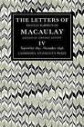 The Letters of Thomas Babington MacAulay: Volume 4: September 1841-December 1848 by Thomas MacAulay (Paperback, 2008)