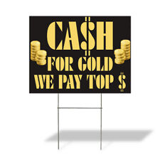 Weatherproof Yard Sign Cash For Gold We Pay Top A Black Lawn Garden