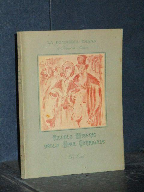 Balzac - Piccole miserie della vita coniugale - De Carlo, La Commedia Umana X...