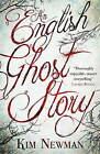 An English Ghost Story by Kim Newman (Paperback, 2014)