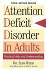 The Attention Deficit Disorder in Adults : A Different Way of Thinking by Lynn Weiss (1997, Hardcover, Revised)