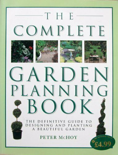 The Complete Garden Planning Book,Peter McHoy