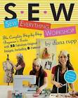 Sew Everything Workshop by Diana Rupp (Mixed media product, 2007)