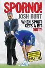 Sporno!: When Sport Gets a Bit Dirty by Josh Burt (Hardback, 2013)