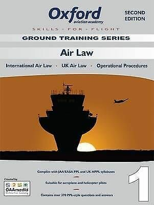 Air Law for PPL and Beyond: International Law, UK Law, Operational Procedures (S