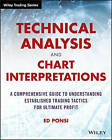 Technical Analysis and Chart Interpretations: A Comprehensive Guide to Understanding Established Trading Tactics for Ultimate Profit by Ed Ponsi (Paperback, 2016)