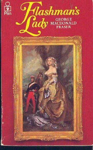 1 of 1 - Flashman's Lady By George MacDonald Fraser. 0330255355