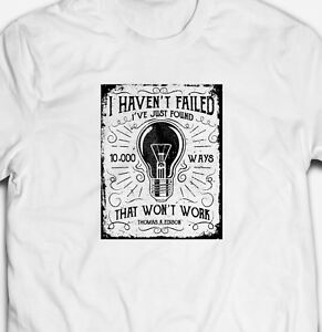 da5d9eb8484b 10000 WAYS THOMAS EDISON SCIENCE GEEK NERD GENIUS 100% Cotton Mens T ...