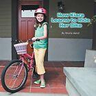 How Kiara Learns to Ride Her Bike by Gloria Hand (Paperback, 2012)