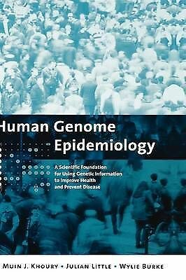 Human Genome Epidemiology: A Scientific Foundation for Using Genetic Information