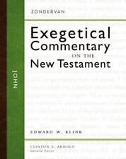 Zondervan Exegetical Commentary on the New Testament: John by Edward W. Klink II